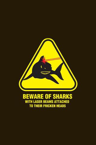 Beware Of Sharks Android Wallpaper HD Sharks with lasers