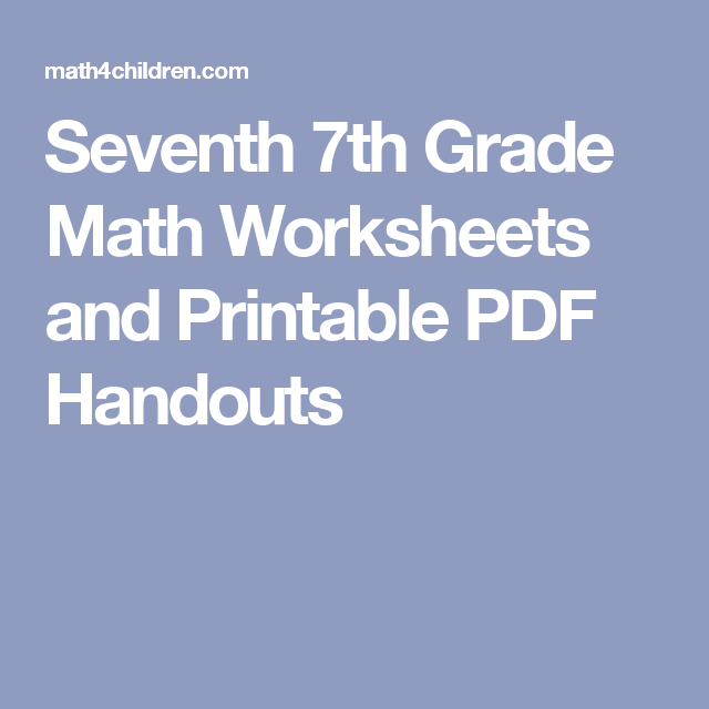 Seventh 7th Grade Math Worksheets And Printable Pdf Handouts 7th Grade Math Worksheets 7th Grade Math Math Worksheets