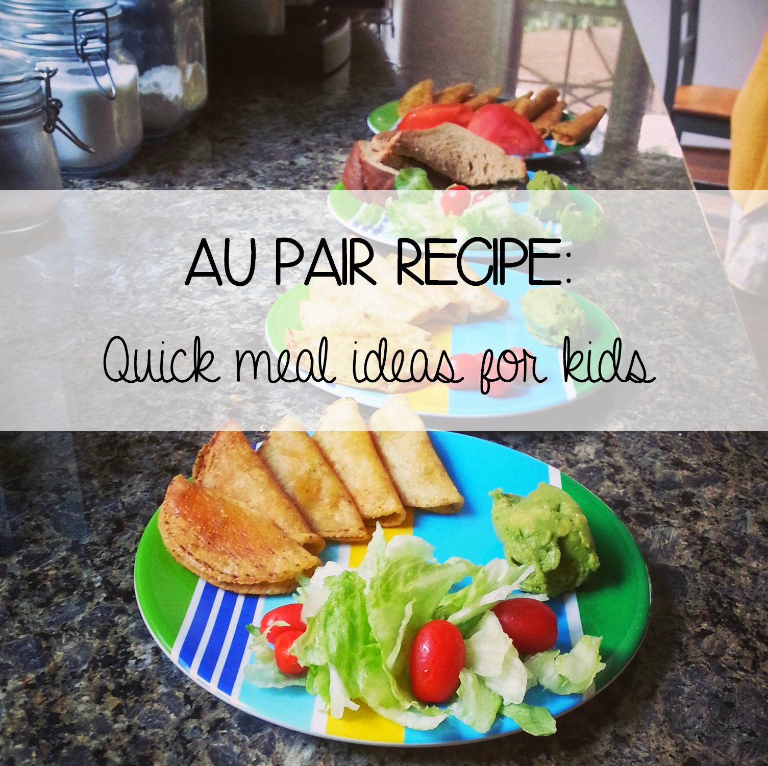 AuPair recipe: Quick meal ideas for kids