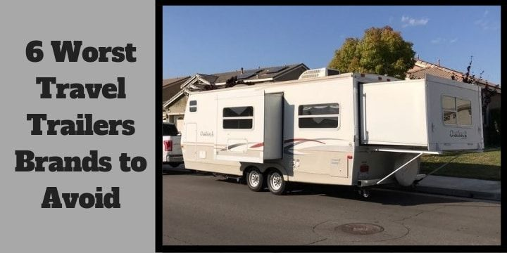6 Worst Travel Trailers Brands to Avoid  | Rv living | Travel