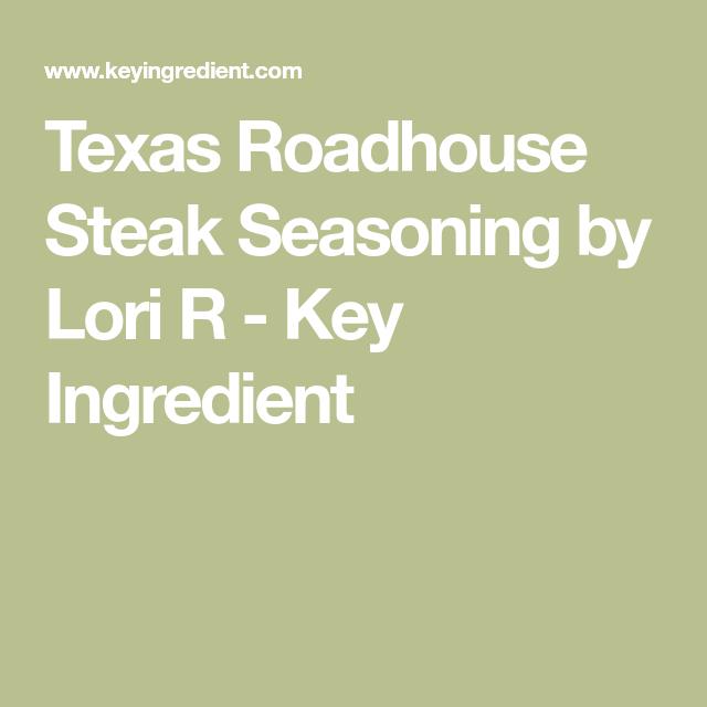 4.1/5 | Recipe | Texas roadhouse steak seasoning, Texas ...