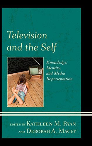 Television and the Self: Knowledge Identity and Media Representation