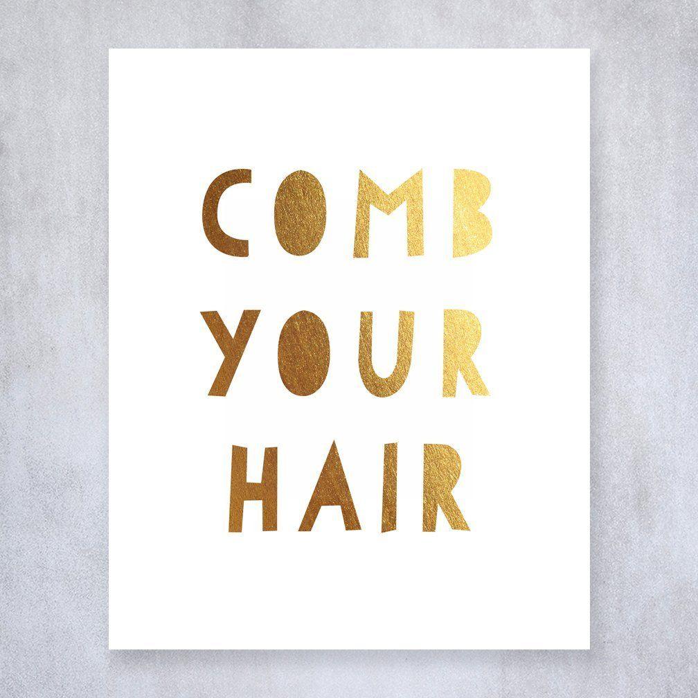 Kids Bathroom Wall Decor Comb Your Hair Gold Foil Print Poster Kids Bathroom Wall Art Gold