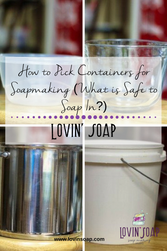 How to Pick Containers for Soapmaking (What is Safe to Soap