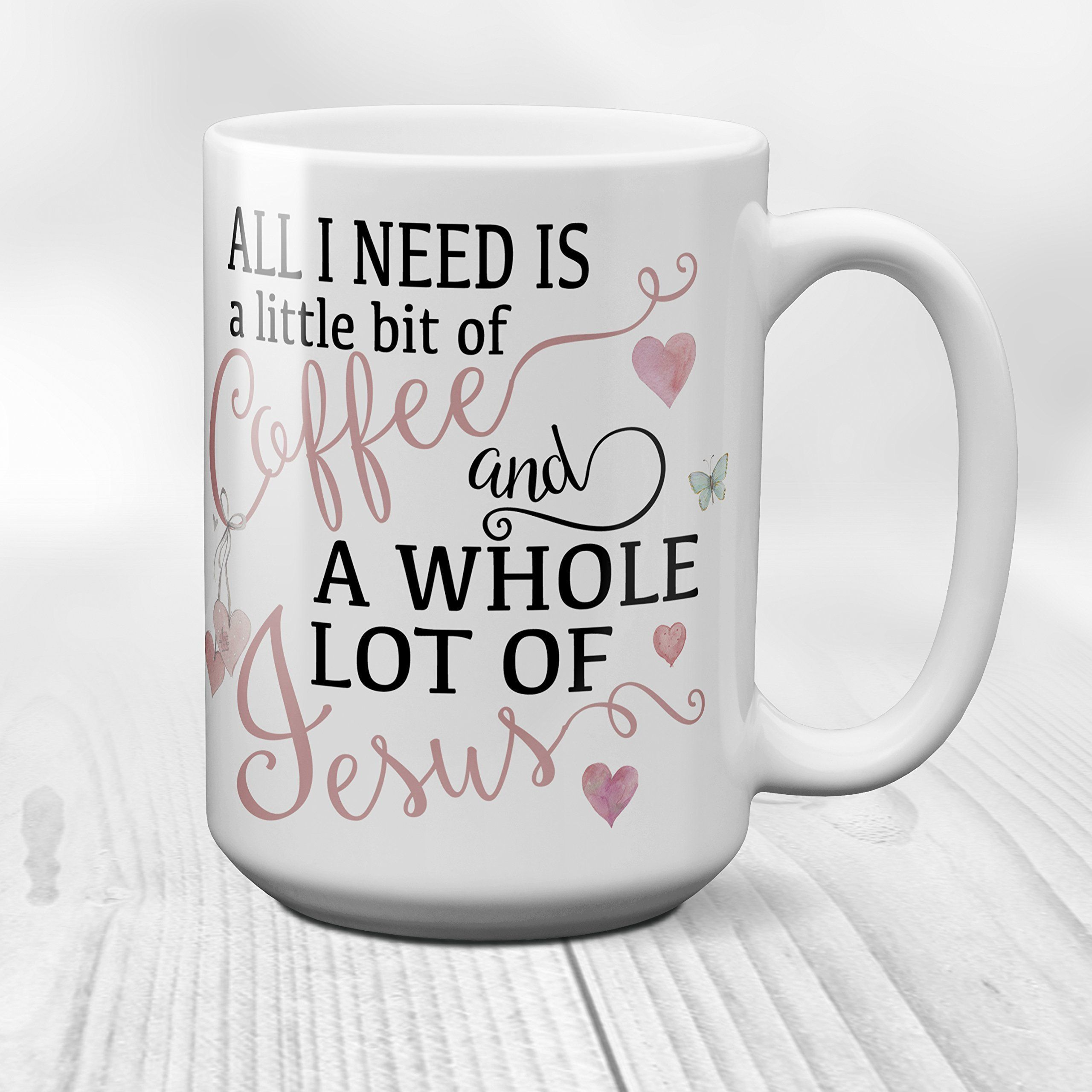 All I Need Is A Little Bit Of Coffee And Whole Lot Ceramic Mug 11 Or 15 Oz Enjoy Your Morning In This Beautiful Inspirational
