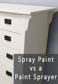 Spray Paint Vs A Paint Sprayer Painted Furniture Paint Sprayer