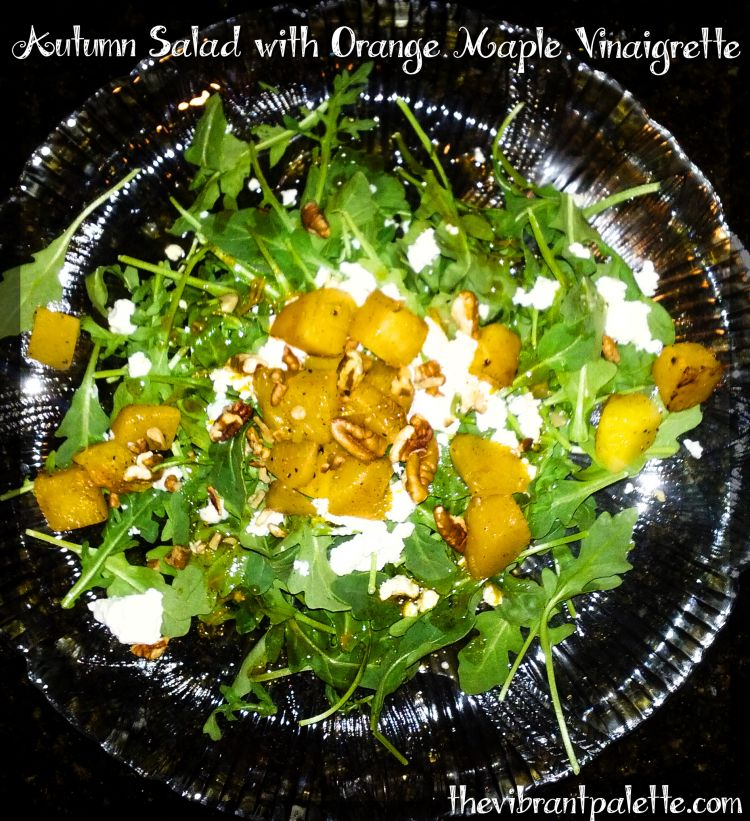 Autumn Salad with Orange Maple Vinaigrette with Arugula, Roasted Butternut Squash, Goat Cheese, and Pecans!