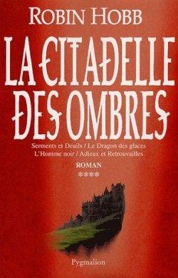 La Citadelle Des Ombres 4 L Assassin Royal Robin Hobb Roman Livre