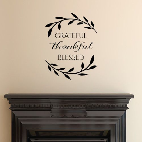 Found it at Wayfair - Grateful Thankful Blessed Wall Decal