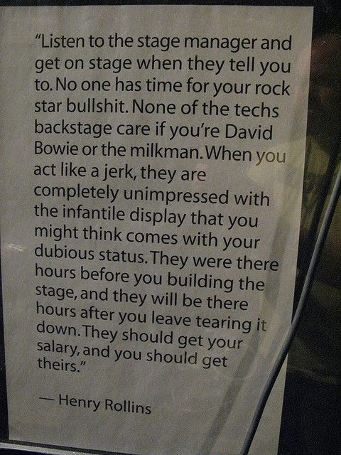 Henry Rollins Quote And I Can Verify This Being A Former Stage