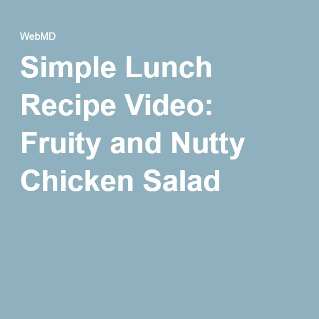 Simple Lunch Recipe Video: Fruity and Nutty Chicken Salad