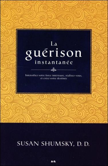 La Guerison Instantanee Susan Shumsky Guerison Librairie Esoterique Spiritualite