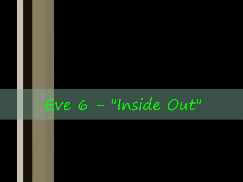 Eve 6 Inside Out Lyrics Inside Out Lyrics Lyrics Workout