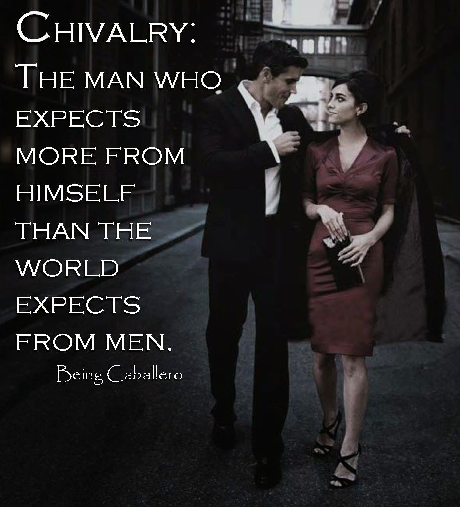 Being Caballero: Chivalry - Being Caballero defines the contemporary gentleman as one who achieves a balance between old-school values with the ability to adapt in an ever changing society. (It's not about the Guy you used to be, but the Gentleman you've become.) #isnumerologyreal #chivalryquotes