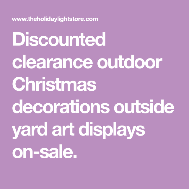 Discounted clearance outdoor Christmas decorations outside ...