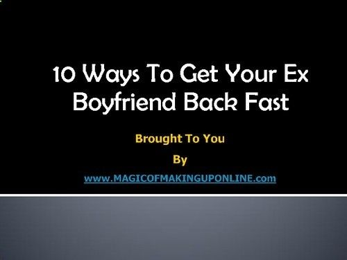 free advice on how to get your ex boyfriend back