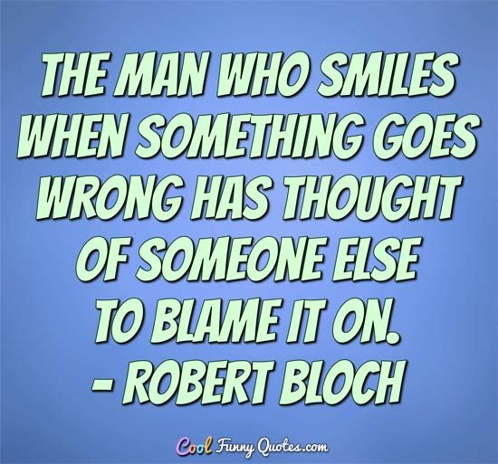 Robert Bloch Funny Quotes Funny Quotes Funny Quotes Sarcasm Funny Quotes For Teens