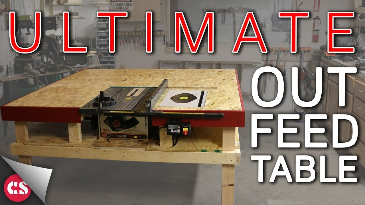 The Ultimate Out Feed Table YouTube Table saw