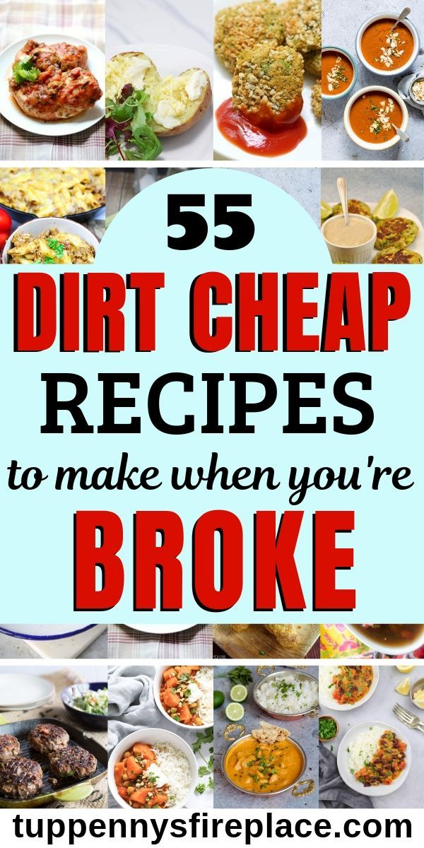 Photo of 55 Dirt Cheap Recipes For When You're Broke!