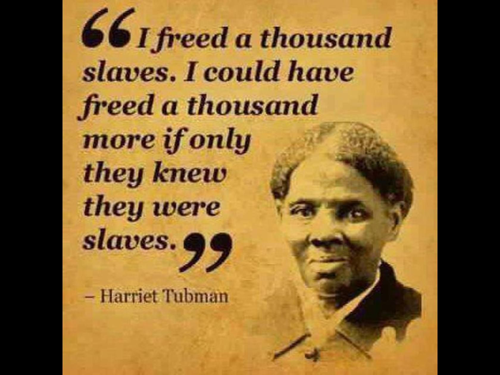harriet tubman quotes - Google Search   English Rocks, Baby!   Pinterest