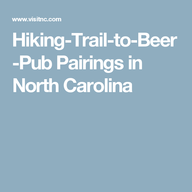 Hiking-Trail-to-Beer-Pub Pairings in North Carolina