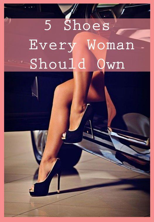 5 Shoes Every Woman Should Own