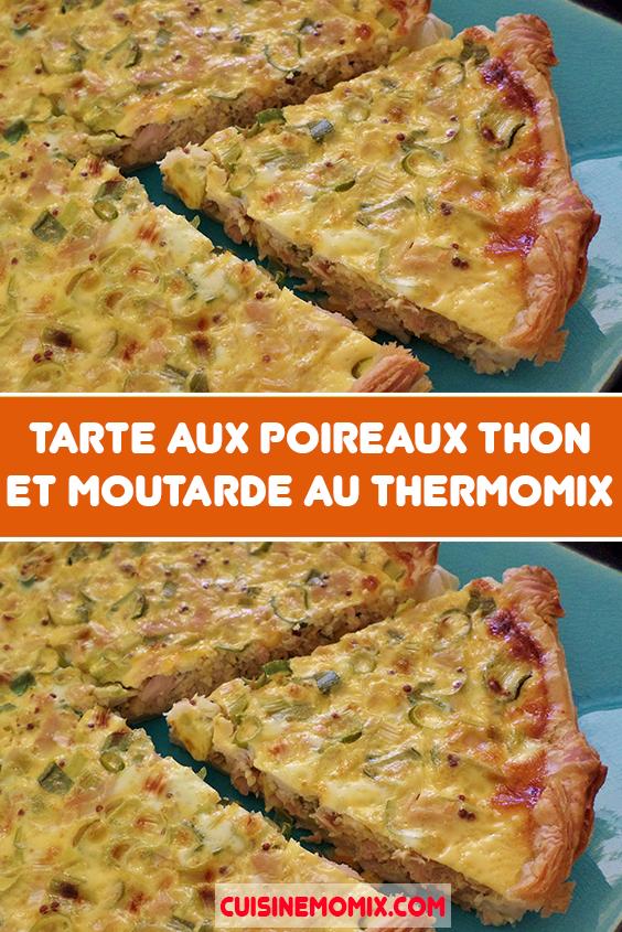 Tarte aux poireaux thon et moutarde au thermomix