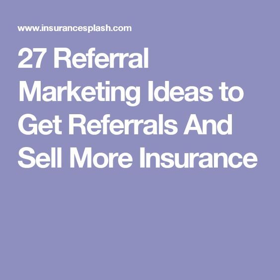 27 Referral Marketing Ideas To Get Referrals And Sell More