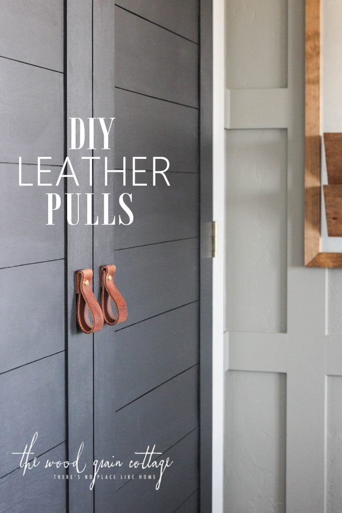 Diy Leather Pulls Perfect For Cabinets Or Doors See The Full Tutorial From Wood Grain Cottage