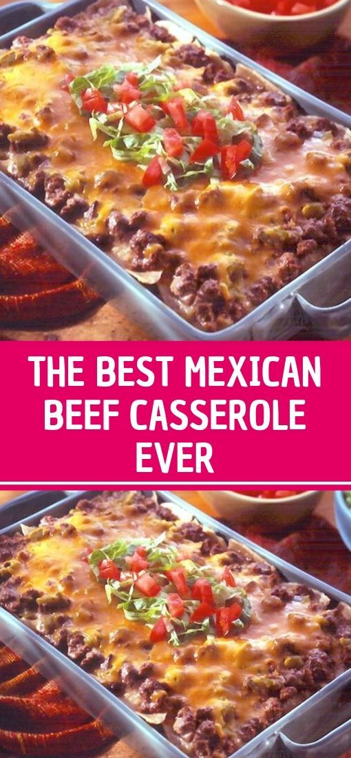 Photo of THE BEST MEXICAN BEEF CASSEROLE EVER  Welcome again to the home of Healthy Recip…