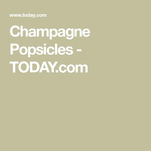 Champagne Popsicles #champagnepopsicles Champagne Popsicles - TODAY.com #champagnepopsicles Champagne Popsicles #champagnepopsicles Champagne Popsicles - TODAY.com #champagnepopsicles Champagne Popsicles #champagnepopsicles Champagne Popsicles - TODAY.com #champagnepopsicles Champagne Popsicles #champagnepopsicles Champagne Popsicles - TODAY.com #champagnepopsicles