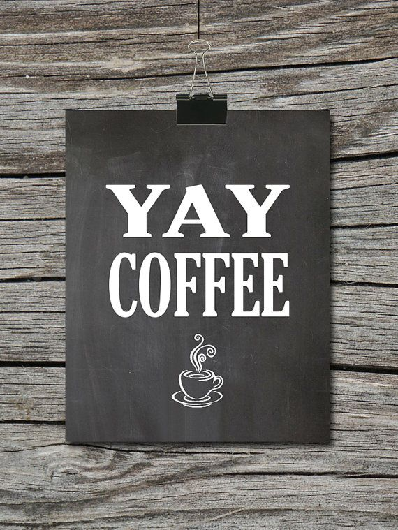 Instant Download Kitchen Quote Chalkboard Poster Yay Coffee With