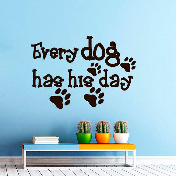 3d14a8a3b0d6 Wall Decal Dog Sayings Every Dog Has His Day Vinyl Lettering Quotes Animal Decals  Dog Stickers Pet Bed Decor Wall Mural Home Art Z585