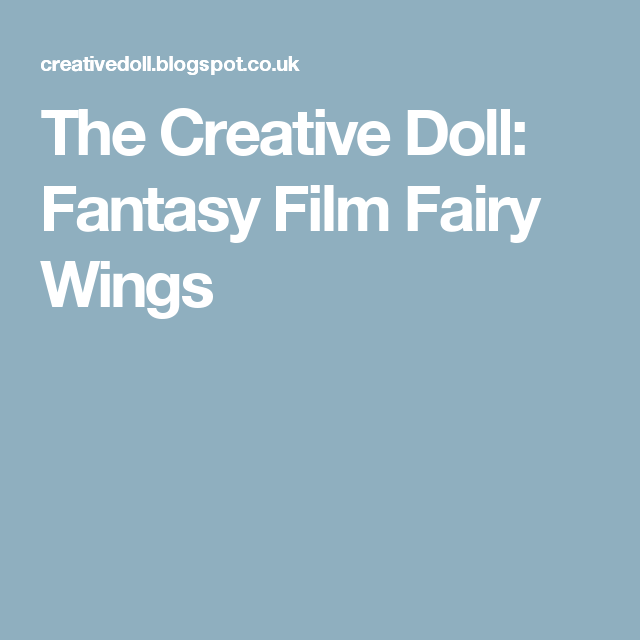 The Creative Doll: Fantasy Film Fairy Wings   Fairies and gnomes ...