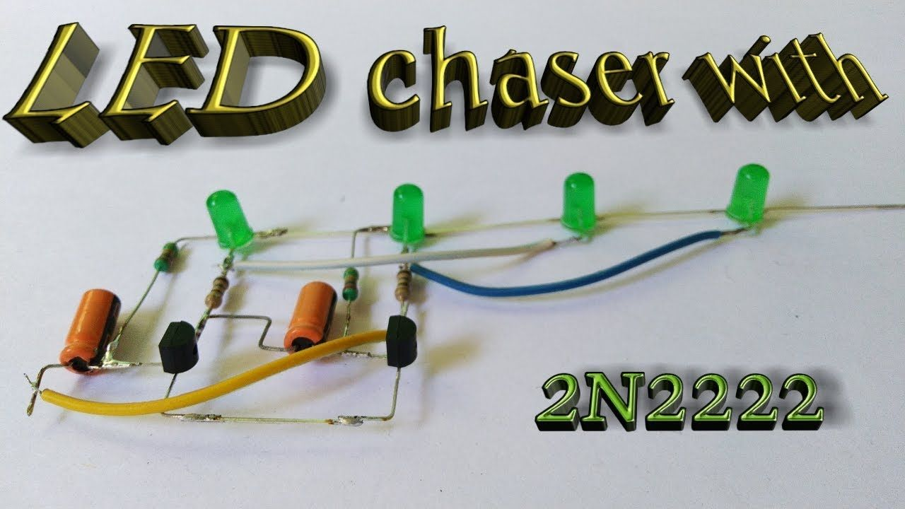 Led Chaser With 2n2222 Transistor 4led Chaser By Estk Transistors Led Chaser