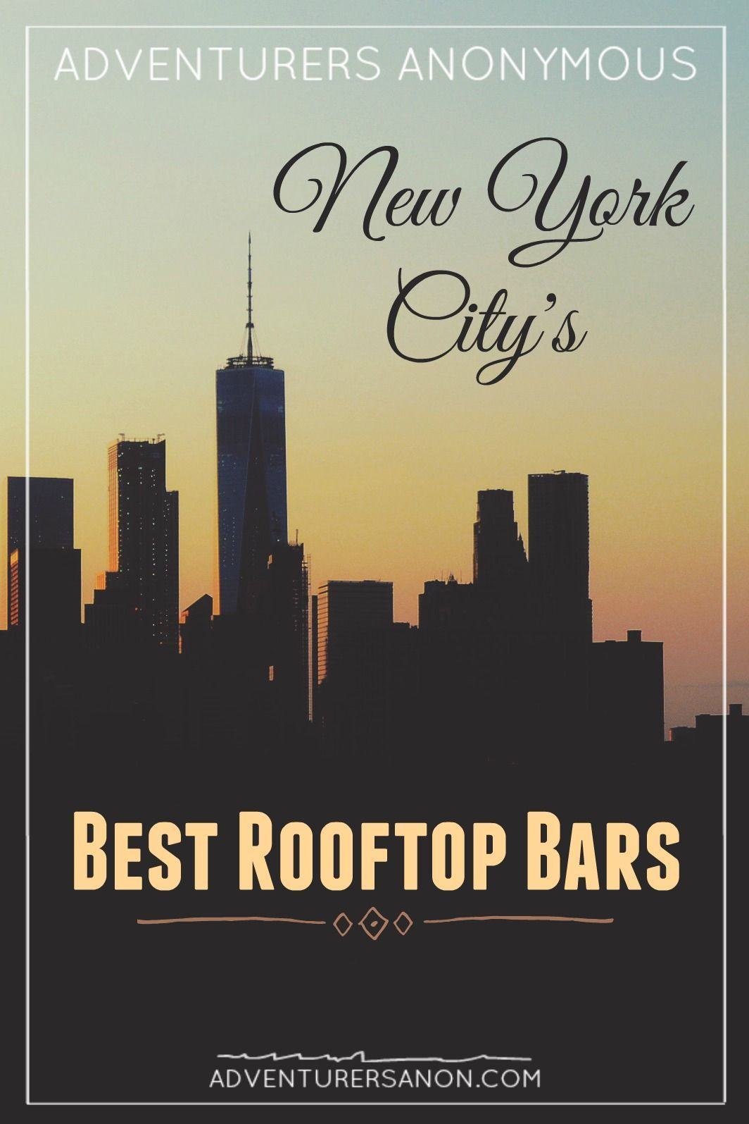New York City's BEST Rooftop Bars | NYC Bar Guide // Adventurers Anonymous // #rooftopbars #nyc #newyorkcity #nycbars #bestbars #nyctravelguide #newyork #newyorkbars #newyorktravelguide