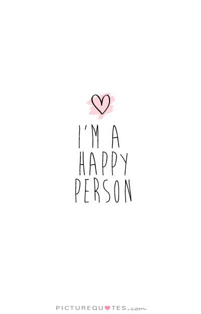 I'm A Happy Person Picture Quotes Happy Quotes Happy Quotes Custom Quotes About Happy Person