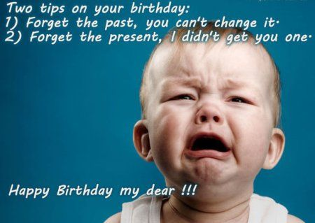 Sarcastic Happy Birthday Meme For Him And Her Crying Baby Happy