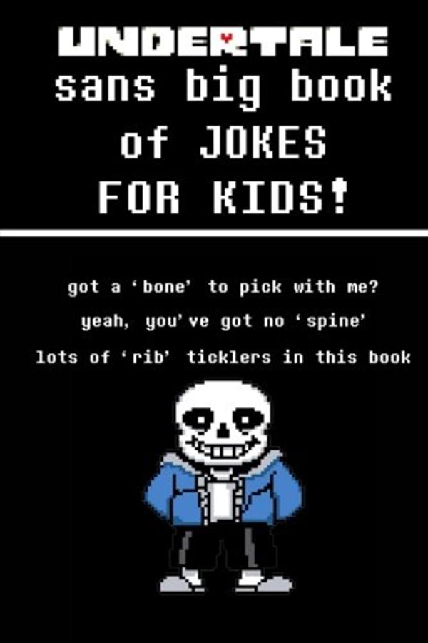 Sans - Undertale Sans Big Book of JOKES for Kids | Computer
