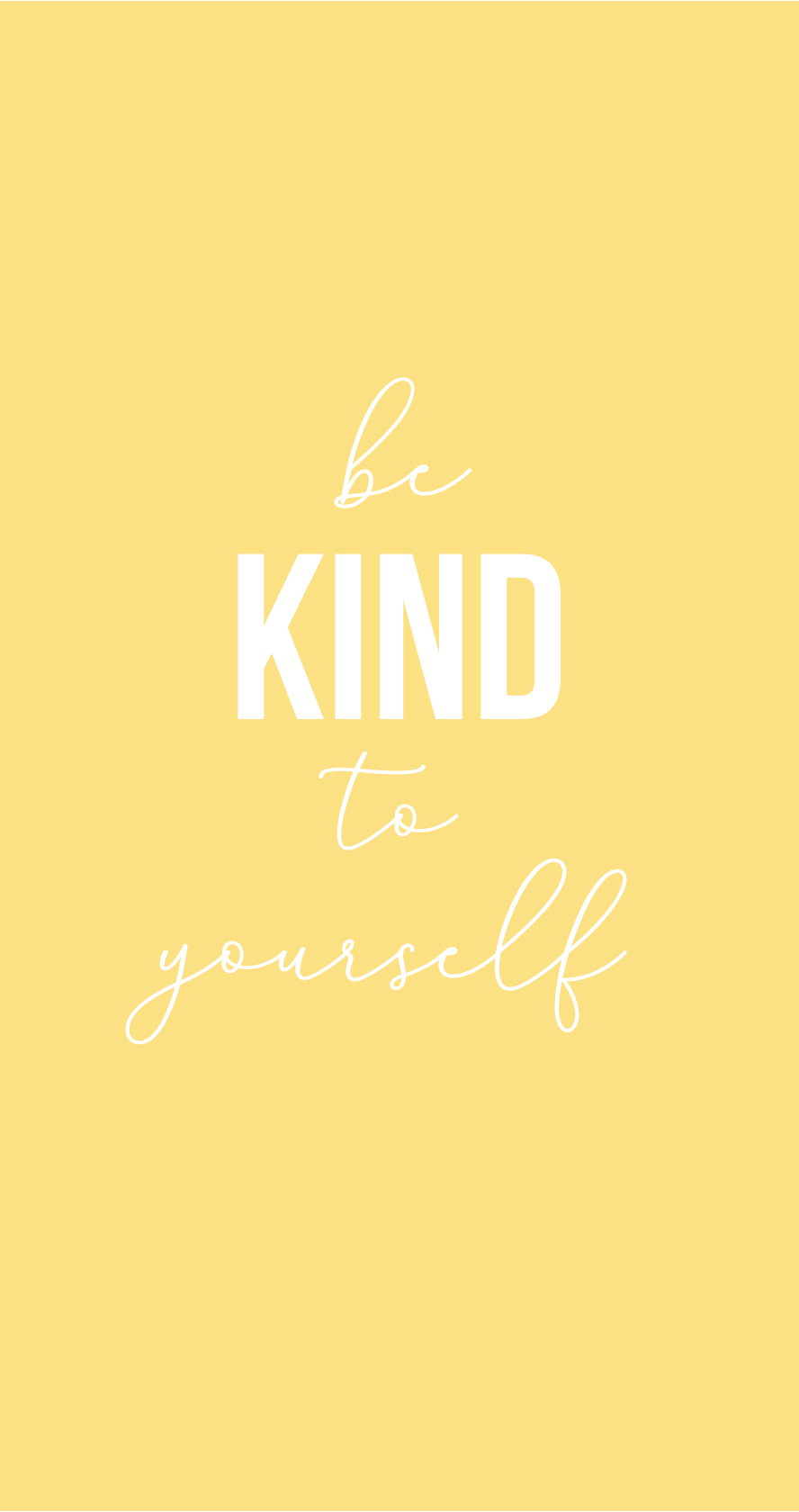 Be Kind to Yourself Wallpaper, phone lockscreen, iphone wallpaper, yellow lockscreen