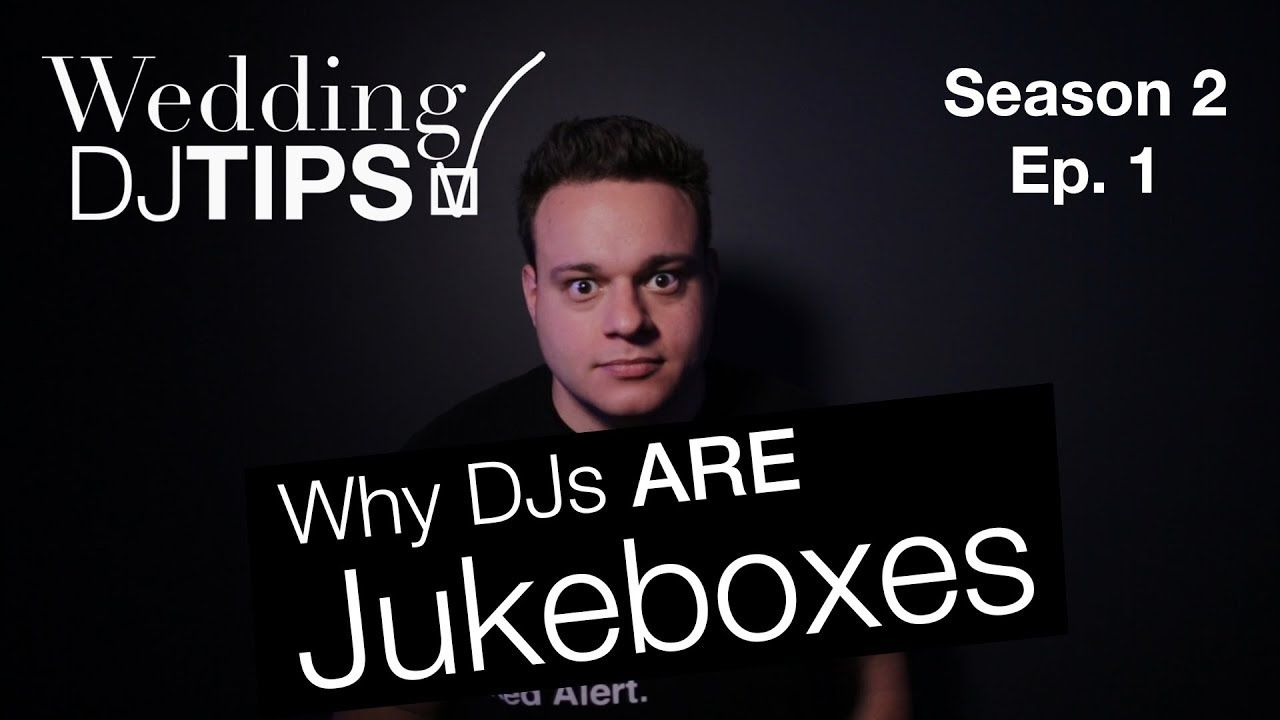 Wedding Dj Tips Season 2 Ep 1 Why Djs Are Jukebo Nick Spinelli Sceeventgroup Djnickspinelli