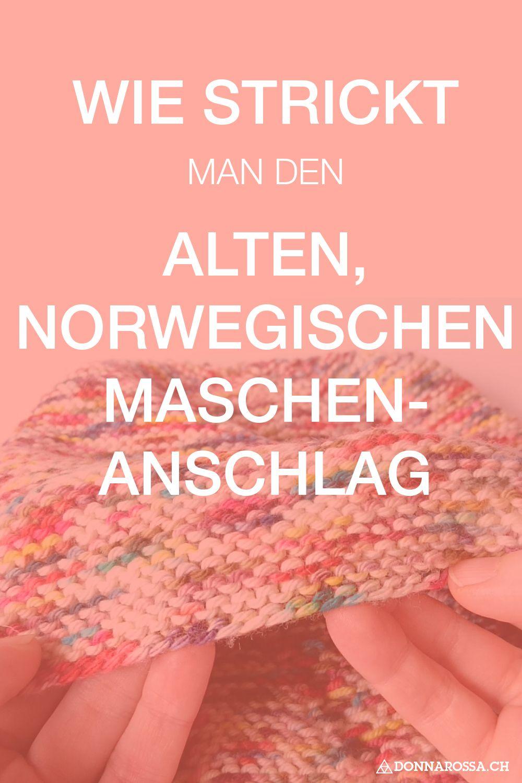 Wie man den alten, norwegischen Maschenanschlag strickt