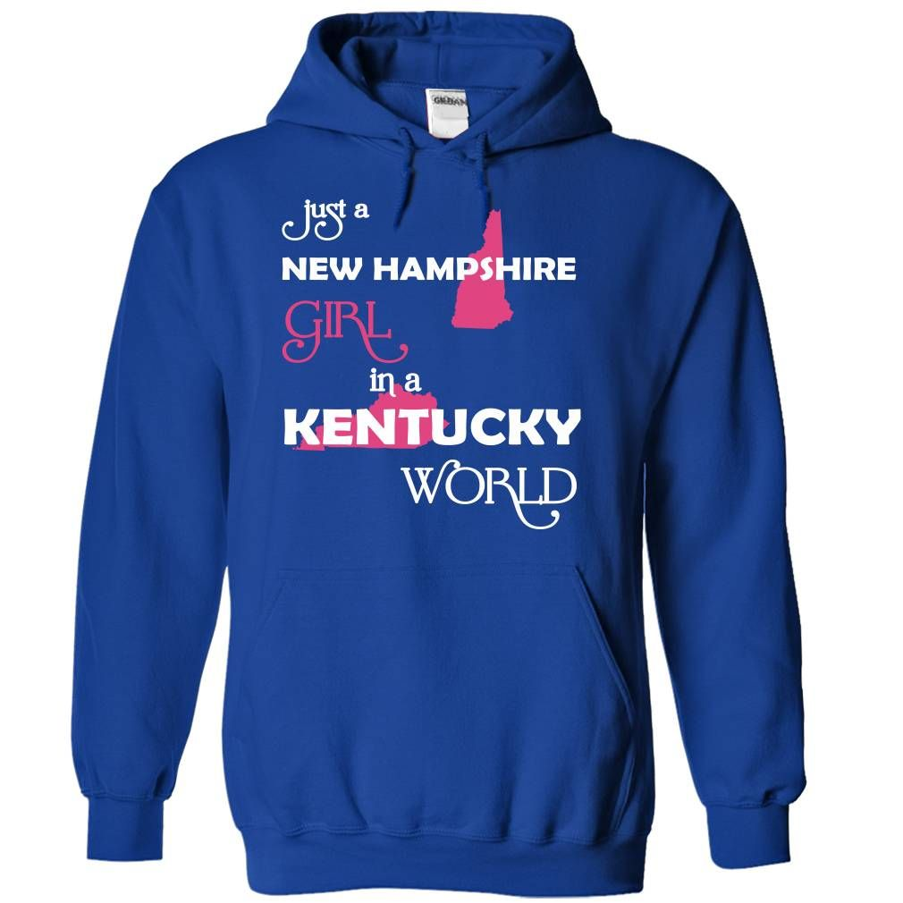 (NewHampshire001) Just A New Hampshire Girl In A Kentucky World, Order HERE ==> https://www.sunfrog.com/Valentines/-28NewHampshire001-29-Just-A-New-Hampshire-Girl-In-A-Kentucky-World-RoyalBlue-Hoodie.html?id=47756 #christmasgifts #xmasgifts #newhampshire