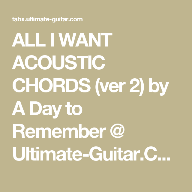 ALL I WANT ACOUSTIC CHORDS (ver 2) by A Day to Remember @ Ultimate ...