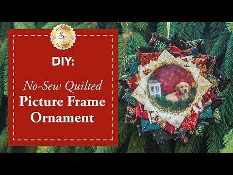 1) DIY No-Sew Quilted Picture Frame Ornament   with Jennifer ...