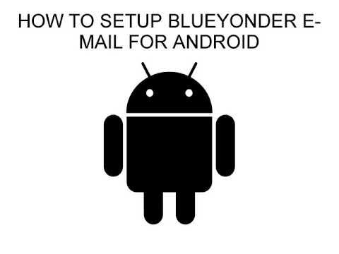 How To Set Up Blueyonder Email For Iphone Android Windows Mobile