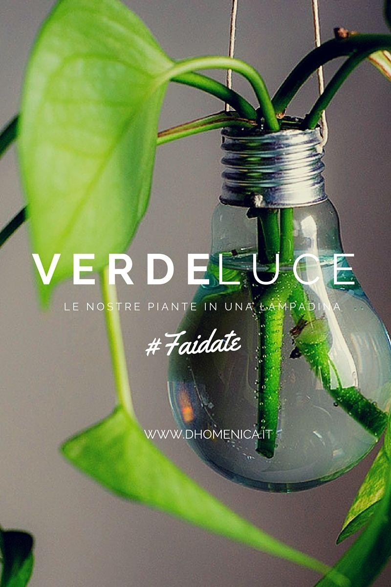 Verde Luce   Lu0027idea Di Dhomenica.it Di Riciclo Creativo Di Lampadine In