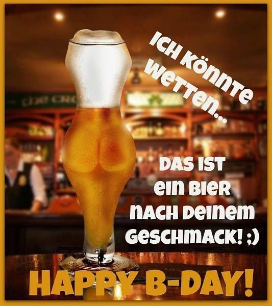 Das Ist Ein Bier Nach Deinem Geschmack Happy Birthday Sprüche