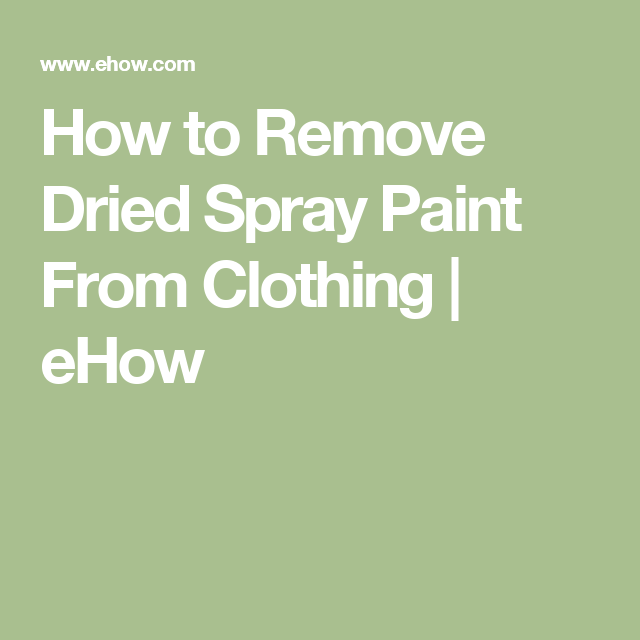 How To Remove Dried Spray Paint From Clothing Stain Remover Carpet Remove Urine Smell Cat Urine Remover