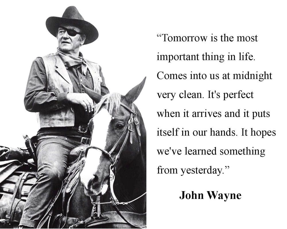 John Wayne Tomorrow Is The Most Quote 8 X 10 Photo Picture Mk1 John Wayne Quotes Western Quotes Celebration Quotes